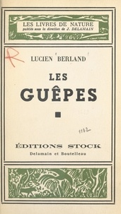 Lucien Berland et Jacques Delamain - Les guêpes.