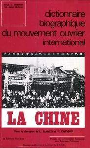 Lucien Bianco et Yves Chevrier - La Chine - Dictionnaire biographique du mouvement ouvrier international.