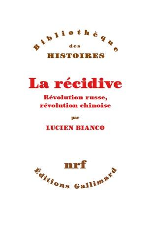 La récidive. Révolution russe, révolution chinoise