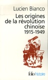 Lucien Bianco - Les origines de la révolution chinoise - 1915-1949.