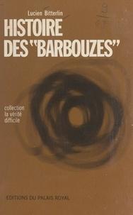 Lucien Bitterlin - Histoire des Barbouzes.