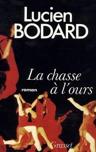 Lucien Bodard - La chasse à l'ours.