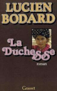 Lucien Bodard - La duchesse.