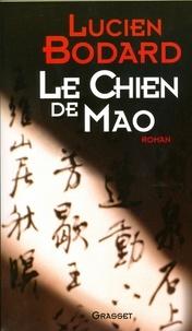 Lucien Bodard - Le chien de Mao.