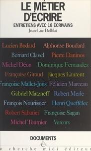 Lucien Bodard et Alphonse Boudard - Le métier d'écrire.