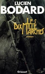 Lucien Bodard - Les dix mille marches.