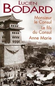Lucien Bodard - Monsieur le Consul - Le fils du Consul - Anne Marie.