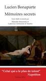 Lucien Bonaparte - Mémoires secrets.