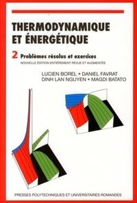 Lucien Borel et Daniel Favrat - Thermodynamique et énergétique - Tome 2, Problèmes résolus et exercices.