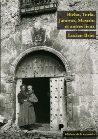 Lucien Briet - Bielsa, Torla, Jánovas, Mascún et autres lieux.