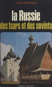 Lucien Brouchon - La Russie des tsars et des Soviets.
