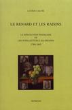 Lucien Calvié - Le renard et les raisins - La Révolution française et les intellectuels allemands (1789-1845).