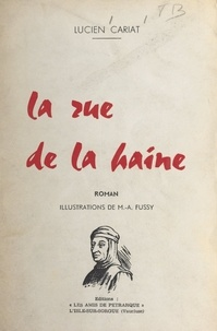Lucien Cariat et M.-A. Fussy - La rue de la haine.