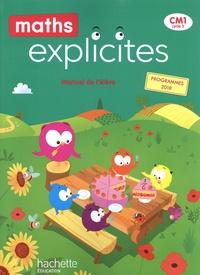 Lucien Castioni et Myriam Amiot Desfontaine - Maths Explicites CM1 - Manuel de l'élève.