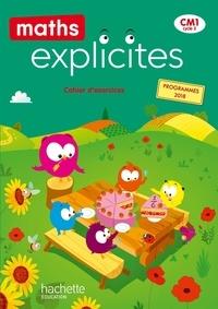 Lucien Castioni et Myriam Amiot Desfontaine - Maths Explicites CM1 - Cahier d'exercices.
