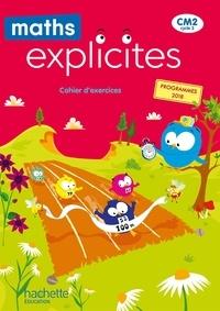 Lucien Castioni et Yvette Aboukrat - Maths Explicites CM2 - Cahier élève - Edition 2021.