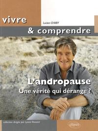 Lucien Chaby - L'andropause - Une vérité qui dérange ?.