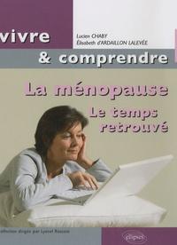 Lucien Chaby et Elisabeth d' Ardaillon Lalevée - La ménopause - Le temps retrouvé.