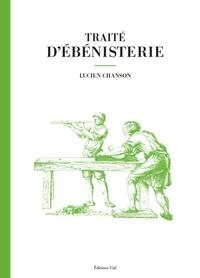 Lucien Chanson - Traité d'ébénisterie.