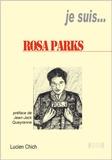Lucien Chich - Je suis... Rosa Parks.