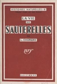 Lucien Chopard et Jean Rostand - La vie des sauterelles.