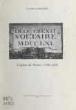 Lucien Choudin et L. Beaussart - Deo erexit Voltaire MDCCLXI - L'église de Ferney, 1760-1826.