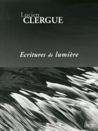Lucien Clergue - Ecritures de lumière.