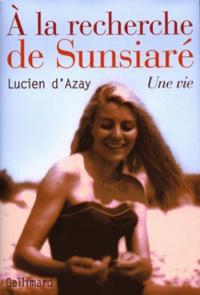 Lucien d' Azay - A la recherche de Sunsiaré.