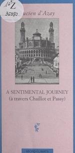 Lucien d'Azay - A sentimental journey - À travers Chaillot et Passy.