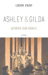 Lucien d' Azay - Ashley & Gilda - Autopsie d'un couple.