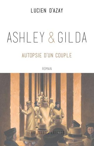 Ashley & Gilda. Autopsie d'un couple