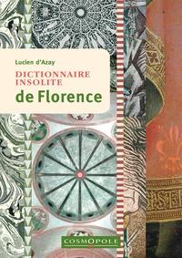 Lucien d' Azay - Dictionnaire insolite de Florence.