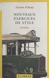 Lucien d'Azay - Nouveaux exercices de style - Pastiches.