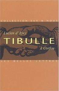 Lucien d' Azay - Tibulle à Corfou.