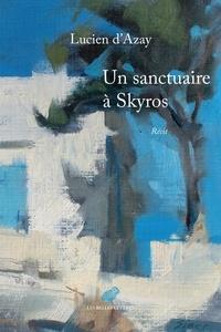 Lucien d' Azay - Un sanctuaire à Skyros - Récit.