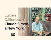 Lucien Dällenbach - Claude Simon à New York.