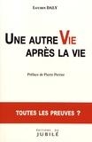 Lucien Daly - Une autre vie après la vie - Toutes les preuves ?.