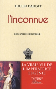 Lucien Daudet - L'inconnue - (L'Impératrice Eugénie).