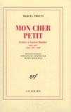 Lucien Daudet et Marcel Proust - Mon cher petit (Lettres à Lucien Daudet (1895-1897, 1904).