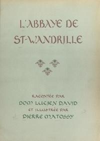Lucien David et Pierre Matossy - L'abbaye de St-Wandrille.