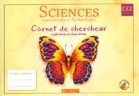 Lucien David et Marie-Christine Decourchelle - Sciences expérimentales et technologie CE2 - Carnet de chercheur, expériences et observations.
