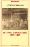 Lucien de Reinach - Lettres d'Indochine 1893-1899.