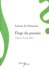 Lucien de Samosate - Eloge du parasite.