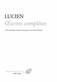 Lucien de Samosate - Oeuvres complètes.