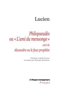 """Lucien de Samosate - Philopseudès ou """"L'ami du mensonge"""" - Suivi de Alexandre ou le faux prophète."""