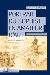 Lucien de Samosate - Portrait du sophiste en amateur d'art.