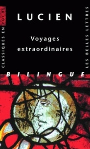 Lucien de Samosate - Voyages extraordinaires - Edition bilingue français-grec.