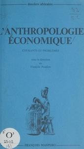 Lucien Démonio et Alain Marie - L'anthropologie économique - Courants et problèmes.