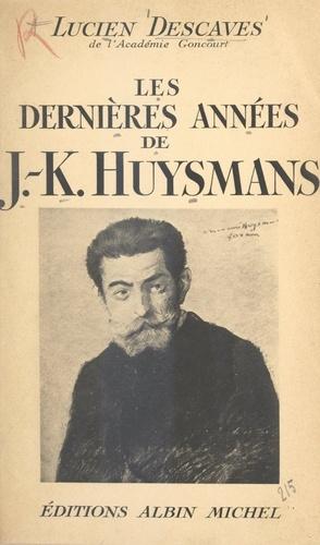Les dernières années de J.-K. Huysmans