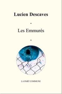 Lucien Descaves - Les Emmurés.